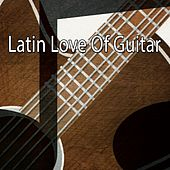 Latin Love Of Guitar by Guitar Instrumentals