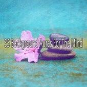 35 Background Auras For The Mind von Entspannungsmusik