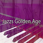 Jazzs Golden Age by Chillout Lounge