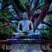 43 Background Sounds For Spiritual Healing von Lullabies for Deep Meditation