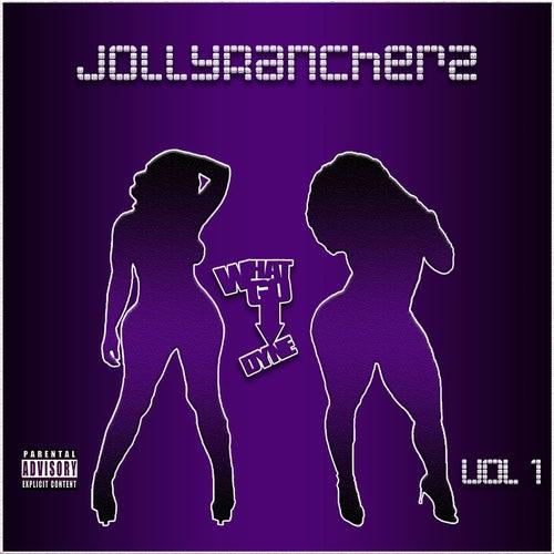 Jollyrancherz, Vol. 1 by WhatGoDyne