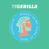 Money In My Jeans by Tigerilla