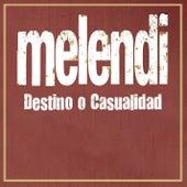 Destino o casualidad de Melendi