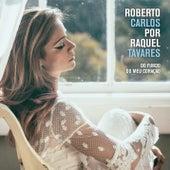 Roberto Carlos por Raquel Tavares by Raquel Tavares