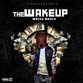 The Wake Up by Macho Meech