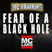 Fear of a Black Hole (feat. MC Lars) by M.C. Hawking
