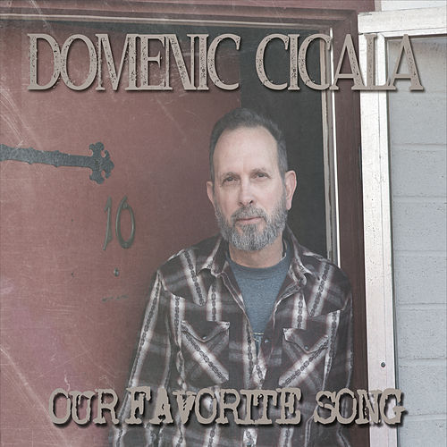 Our Favorite Song by Domenic Cicala