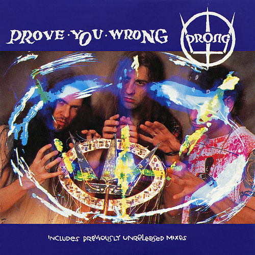 Prove You Wrong EP by Prong