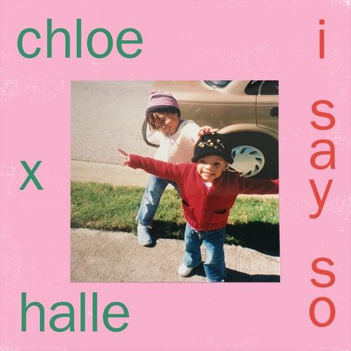 I Say So by Chloe x Halle
