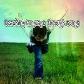 Teaching Language Through Songs de Canciones Para Niños