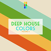 Deep House Colors, Vol. 6 by Various Artists