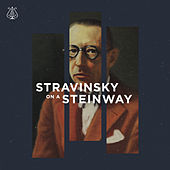Stravinsky on a Steinway by Various Artists