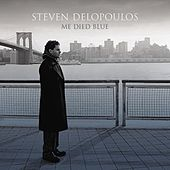 Me Died Blue by Steven Delopoulos