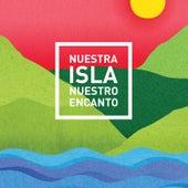 Nuestra Isla, Nuestro Encanto de Various Artists