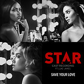 "Save Your Love (From ""Star"" Season 2) by Star Cast"