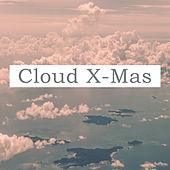 Cloud X-Mas (Christmas, Happy New Year, Christmas Songs, X-Mas) de Various Artists