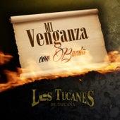 Mi Venganza de Los Tucanes de Tijuana