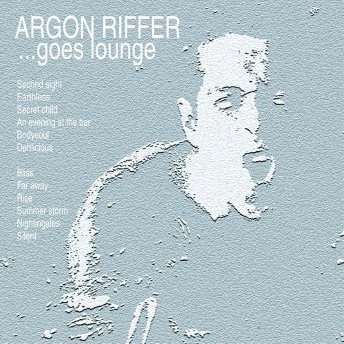 Argon Riffer goes lounge by Argon Riffer