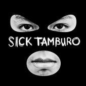 Sick Tamburo von Sick Tamburo