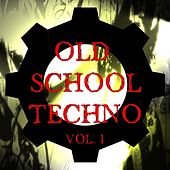Old School Techno Vol. 1 de Various Artists