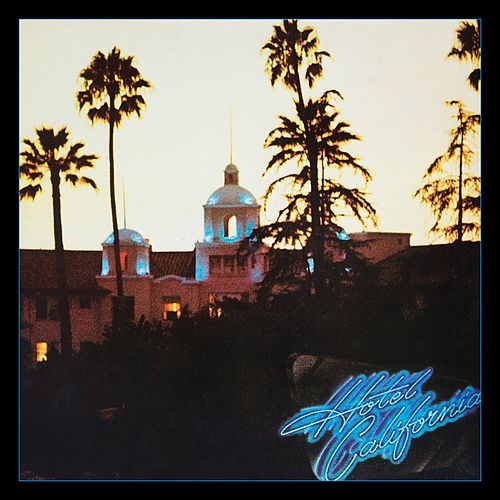 Hotel California (40th Anniversary Expanded Edition) von Eagles