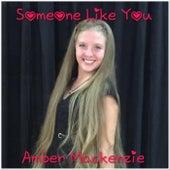 Someone Like You by Amber Mackenzie