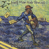 And Some Fell on Stony Ground by Half Man Half Biscuit