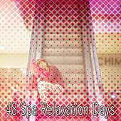 48 Spa Relaxation Days von Best Relaxing SPA Music