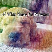 41 White Noises For Relaxation by White Noise For Baby Sleep