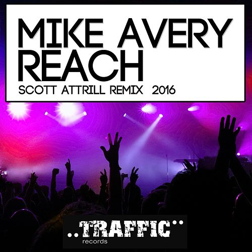 Reach (Scott Attrill Remix 2016) by Mike Avery