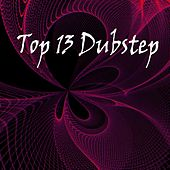 Top 13 Dubstep - EP by Various Artists