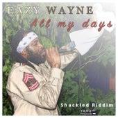All my days di Eazy Wayne