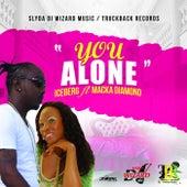 You Alone (Feat. Macka Diamond) - Single by Iceberg