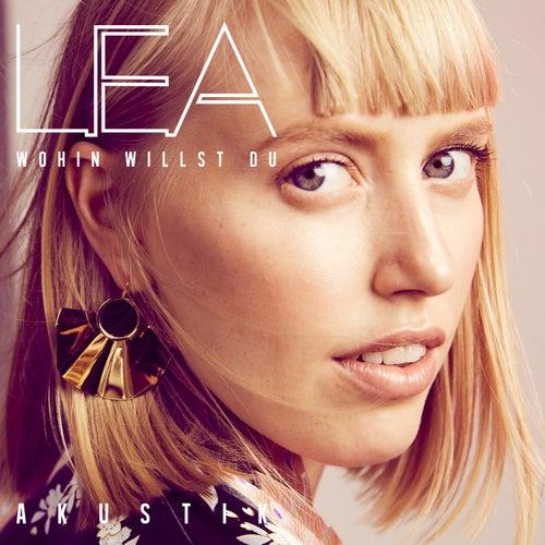 Wohin willst du (Akustikversion 2017) by Lea