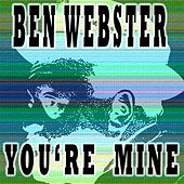 You're Mine von Ben Webster