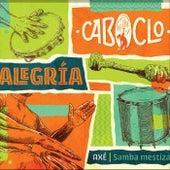 Alegría (Axé / Samba Mestiza) von Caboclo