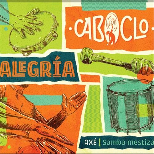 Alegría (Axé / Samba Mestiza) de Caboclo