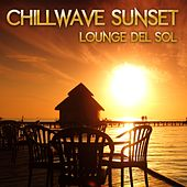 Chillwave Sunset Lounge Del Sol by Various Artists
