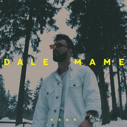 Dale Dale Mame von Kadr