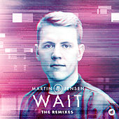 Wait (The Remixes) by Martin Jensen