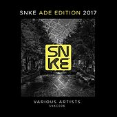 SNKE ADE Edition 2017 - EP by Various Artists