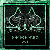 Deep Tech Nation, Vol. 3 by Various Artists