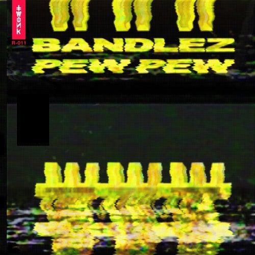 Pew Pew by Bandlez