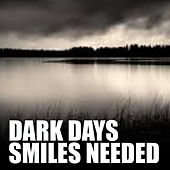 Dark Days - Smiles Needed by Various Artists