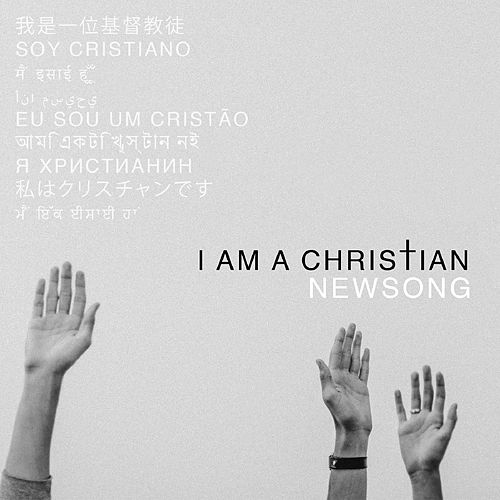 I Am a Christian by NewSong