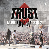 Hellfest 2017 (Live) by Trust