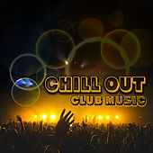 Chill Out Club Music by Top 40