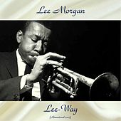 Lee-Way (Remastered 2017) by Lee Morgan