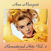 Remastered Hits Vol, 2 (All Tracks Remastered 2017) by Ann-Margret