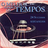O Melhor de Todos os Tempos (24 Sucessos Sertanejos) von Various Artists